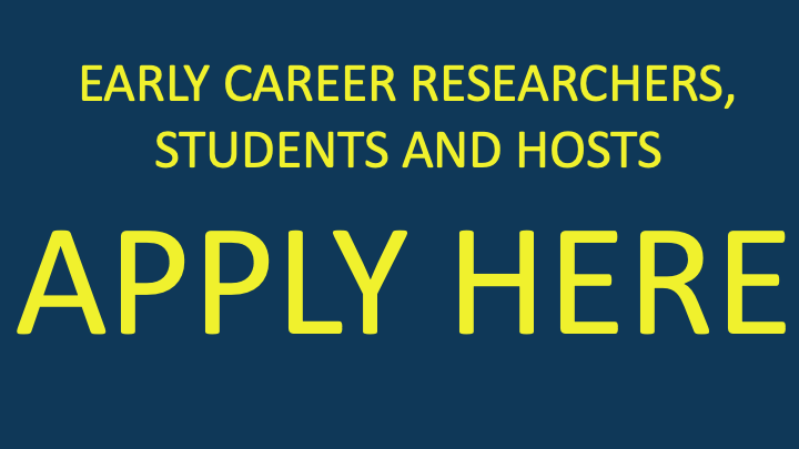 capitalised text: Early Career researchers, students and hosts: APPLY HERE